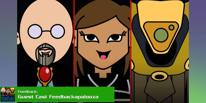 Babylon Podcast #267: Feedbackapalooza, Guest Cast Edition pt 2